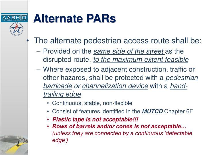 Alternate PARs