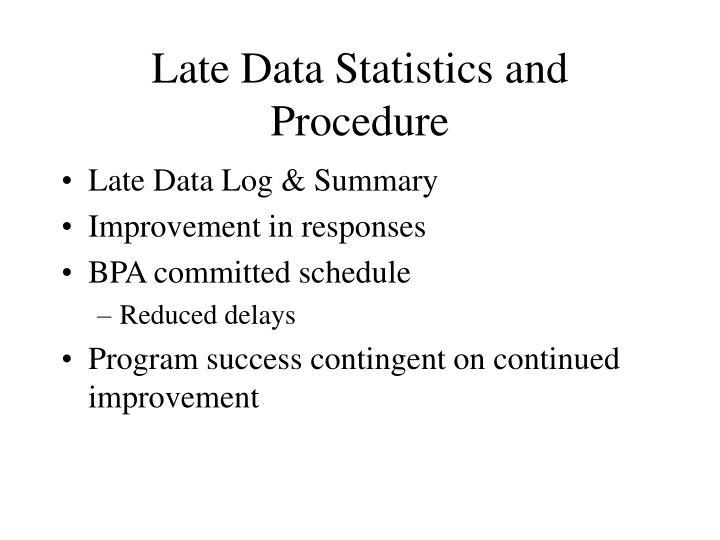 Late Data Statistics and Procedure
