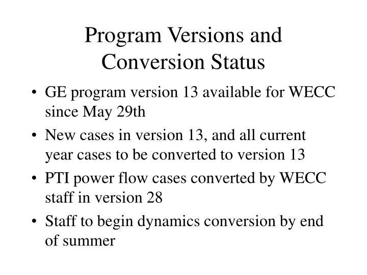 Program Versions and Conversion Status