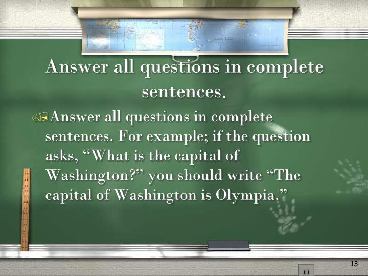 Answer all questions in complete sentences