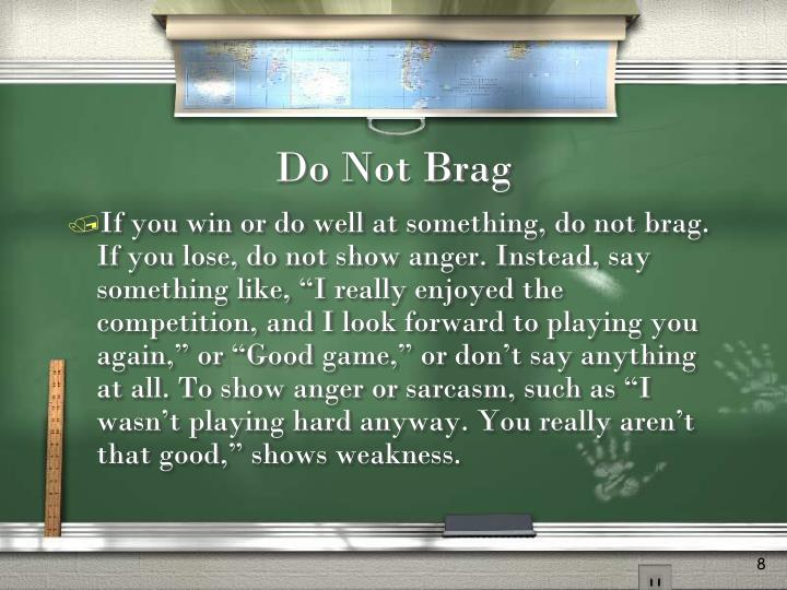 Do Not Brag