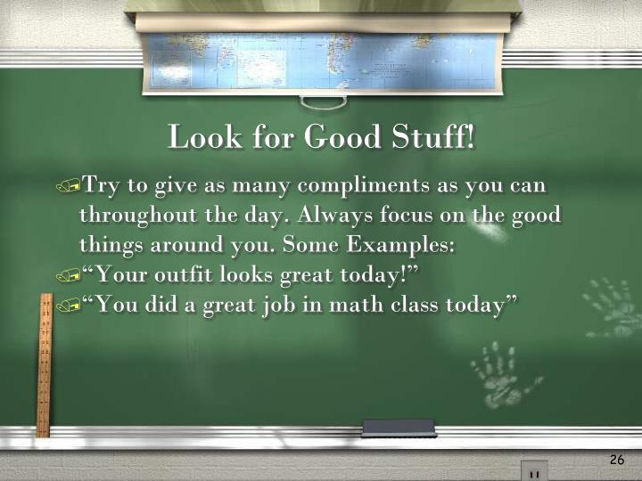 Look for Good Stuff!