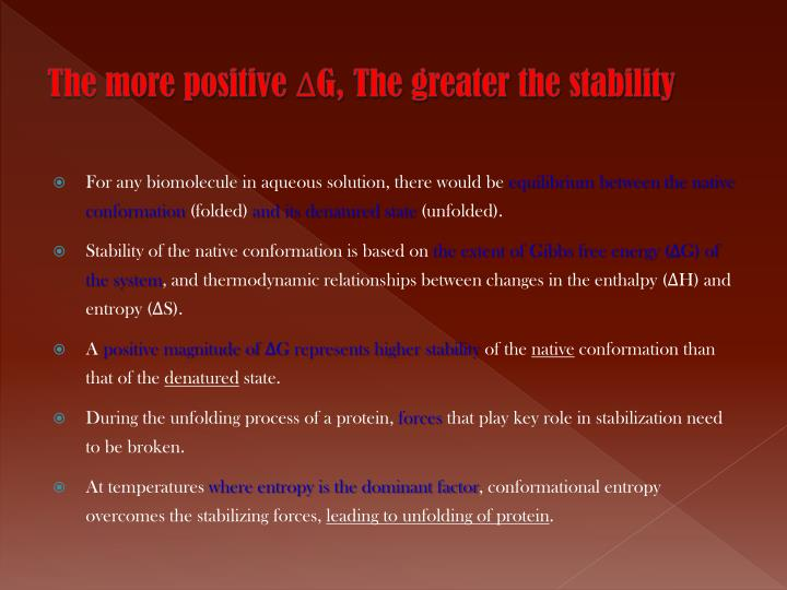 The more positive ΔG, The greater the stability