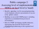 public campaign 2 assessing level of implementation of mdgs on local level c nued