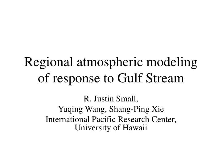 Regional atmospheric modeling of response to Gulf Stream