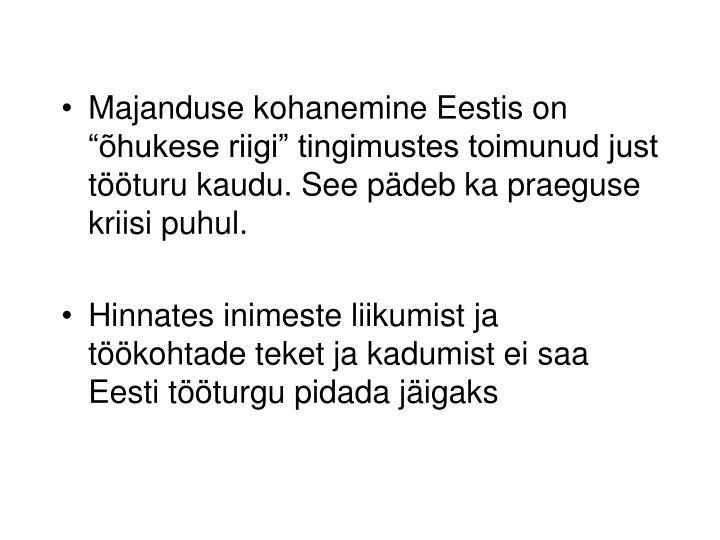 """Majanduse kohanemine Eestis on """"õhukese riigi"""" tingimustes toimunud just tööturu kaudu. See pädeb ka praeguse kriisi puhul."""
