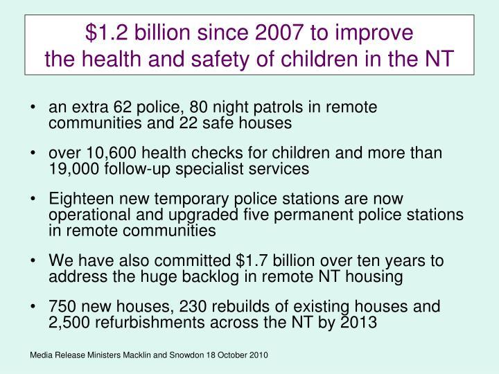 $1.2 billion since 2007 to improve