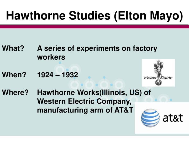 Hawthorne Studies (Elton Mayo)