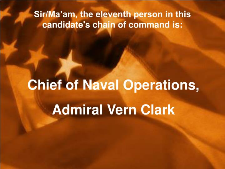 Sir/Ma'am, the eleventh person in this candidate's chain of command is: