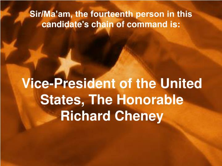 Sir/Ma'am, the fourteenth person in this candidate's chain of command is: