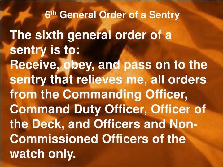 The sixth general order of a sentry is to: