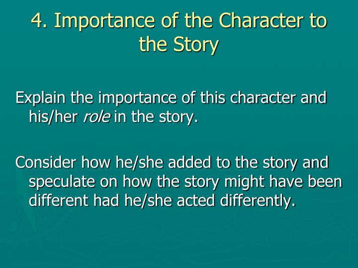 4. Importance of the Character to the Story