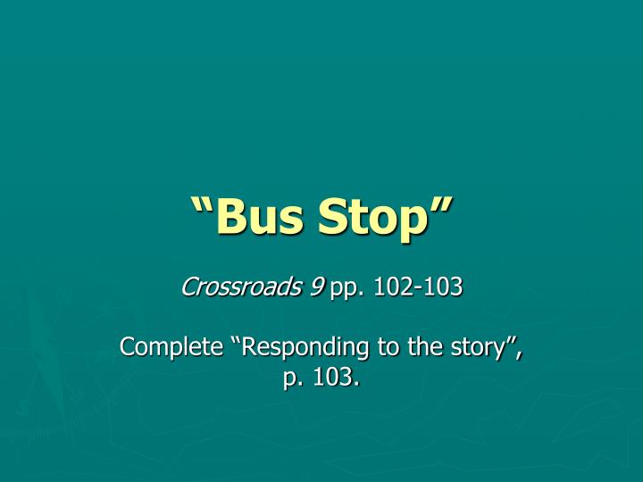 """Bus Stop"""