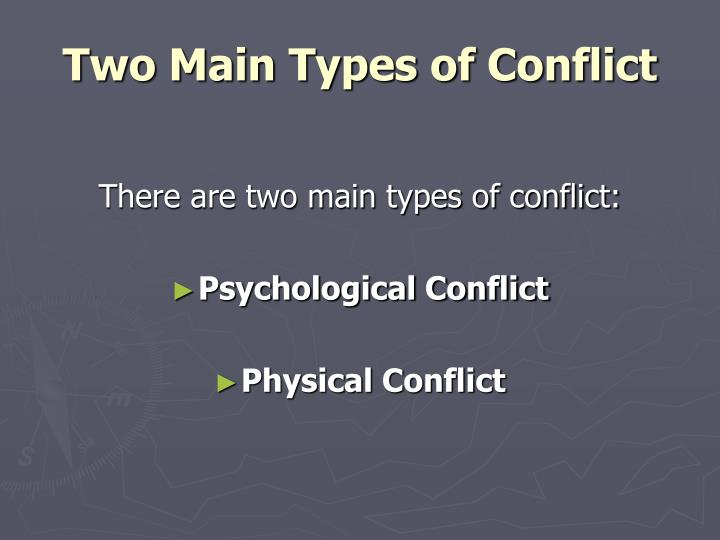 Two Main Types of Conflict