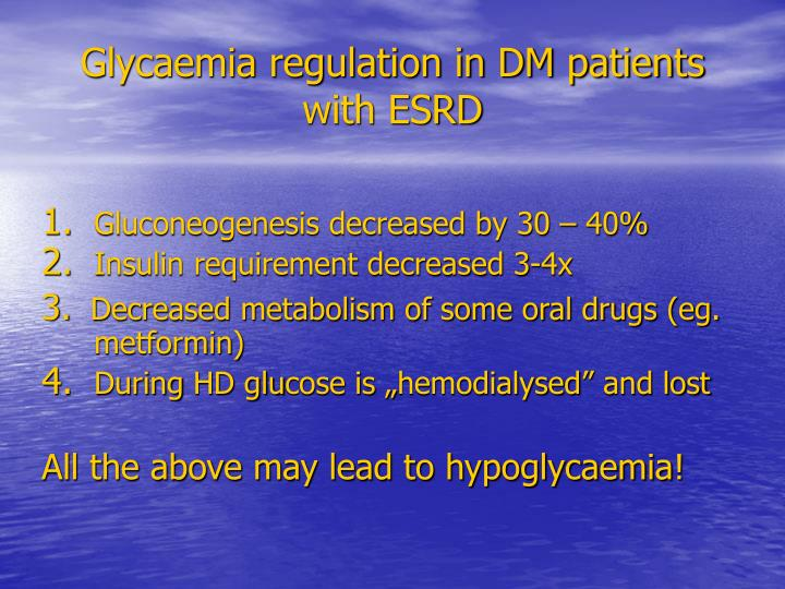Glycaemia regulation in DM patients with ESRD