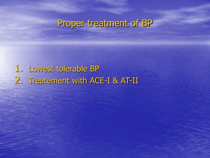 Proper treatment of BP