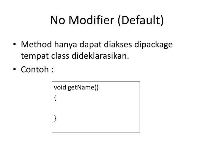 No Modifier (Default)