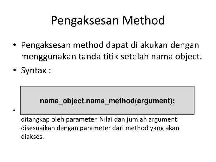 Pengaksesan Method
