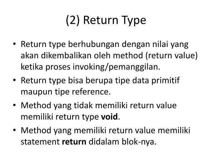 (2) Return Type