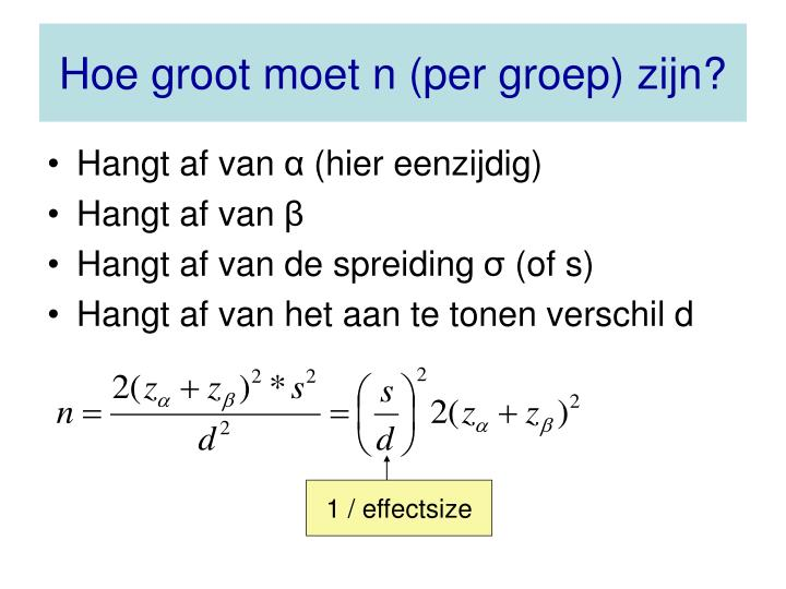 Hoe groot moet n (per groep) zijn?