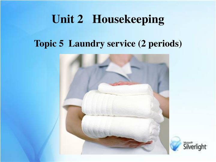 unit 2 housekeeping topic 5 laundry service 2 periods