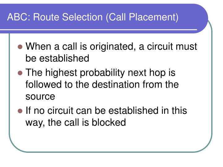 ABC: Route Selection (Call Placement)