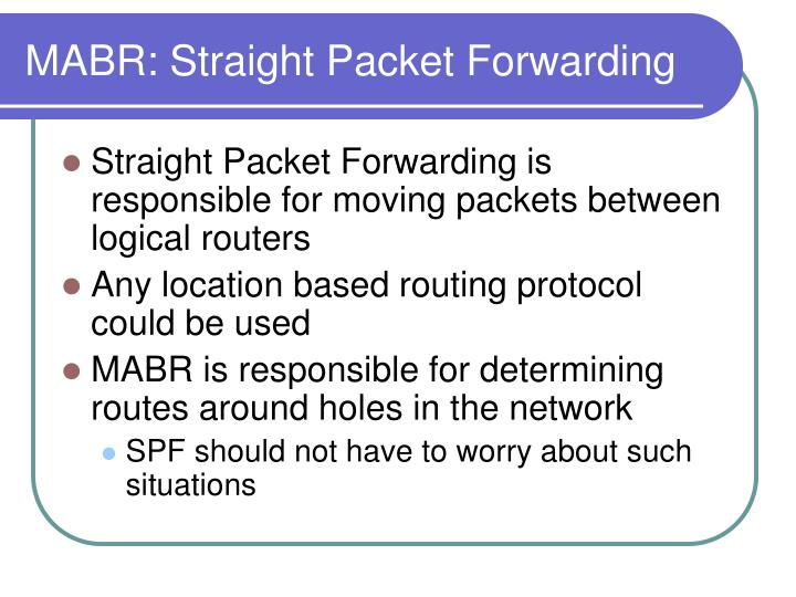 MABR: Straight Packet Forwarding