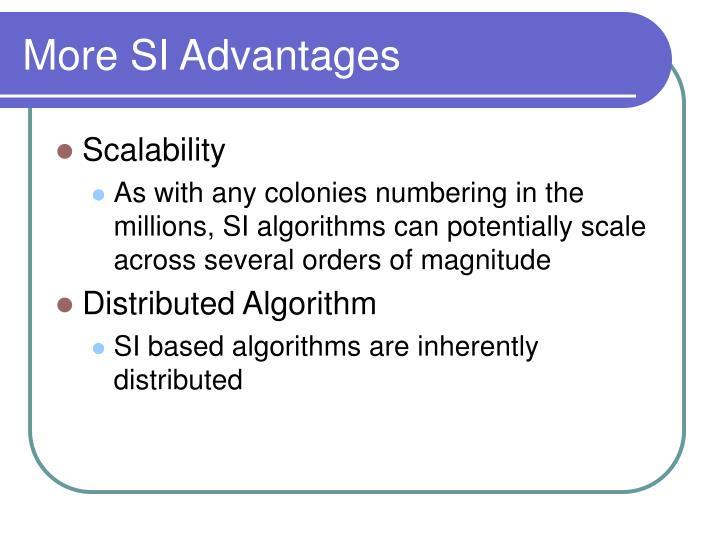 More SI Advantages
