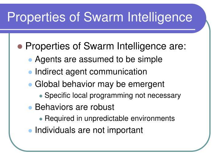Properties of Swarm Intelligence