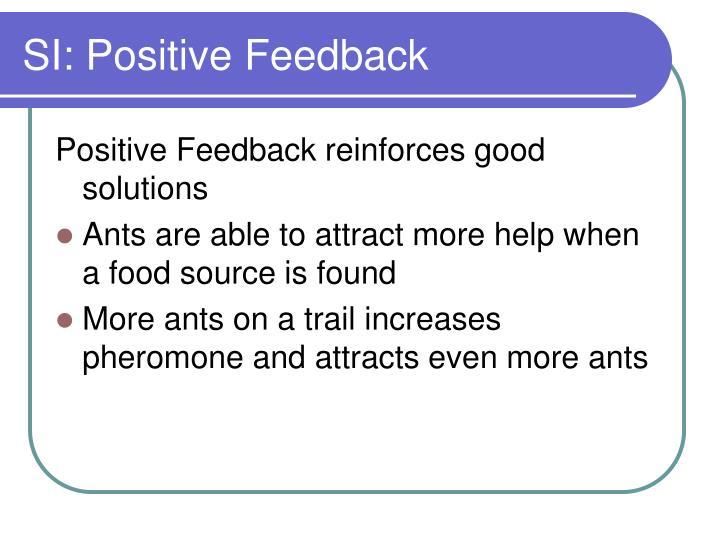 SI: Positive Feedback