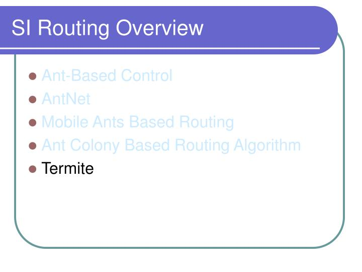 SI Routing Overview