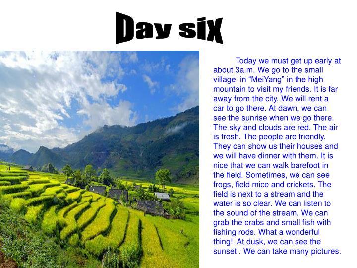 Day six
