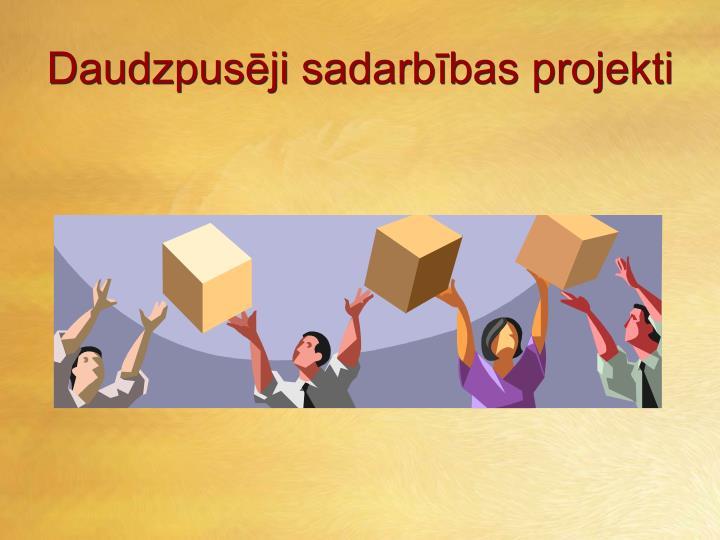 Daudzpusēji sadarbības projekti