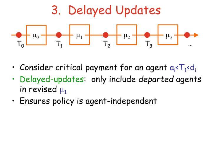 3.  Delayed Updates