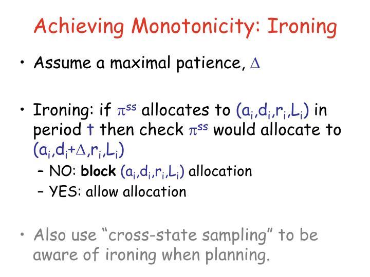 Achieving Monotonicity: Ironing