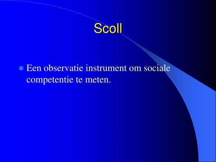 Scoll