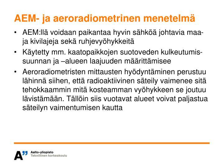 AEM- ja aeroradiometrinen menetelmä