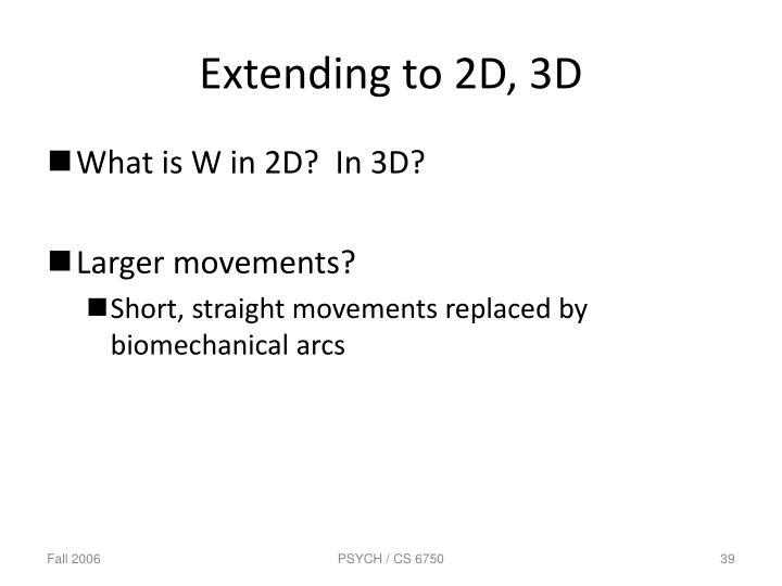 Extending to 2D, 3D