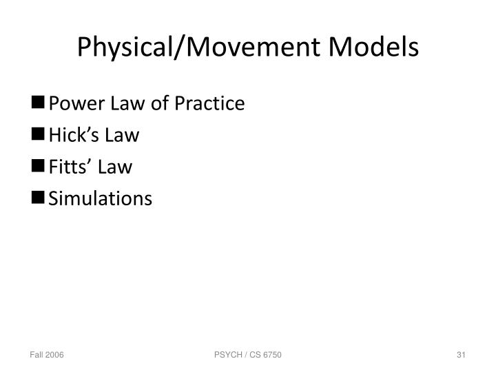 Physical/Movement Models