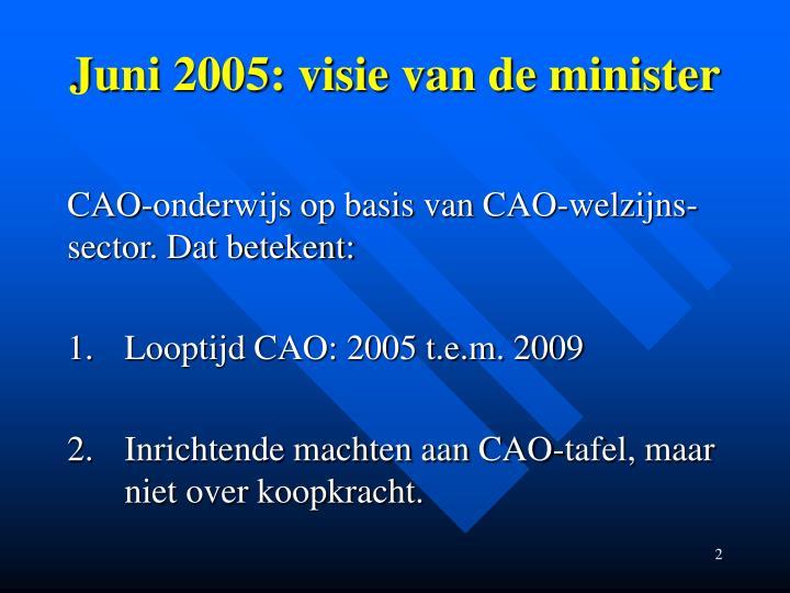 Juni 2005: visie van de minister