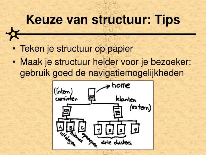 Keuze van structuur: Tips