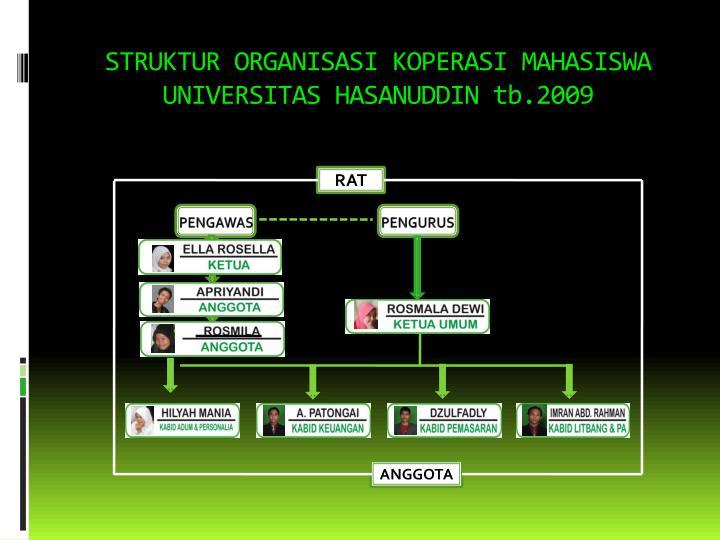 STRUKTUR ORGANISASI KOPERASI MAHASISWA UNIVERSITAS HASANUDDIN tb.2009