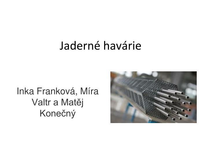 Inka Franková, Míra Valtr a Matěj Konečný