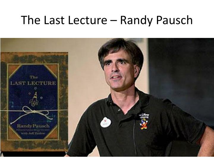 The last lecture randy pausch