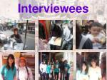 interviewees