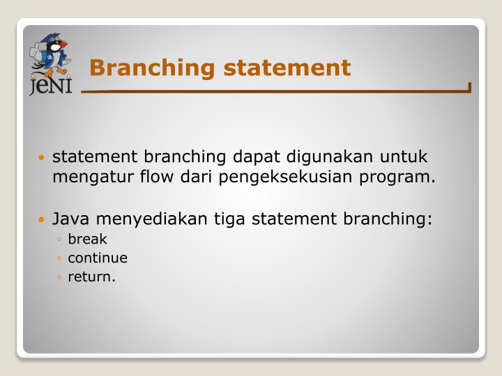 Branching statement