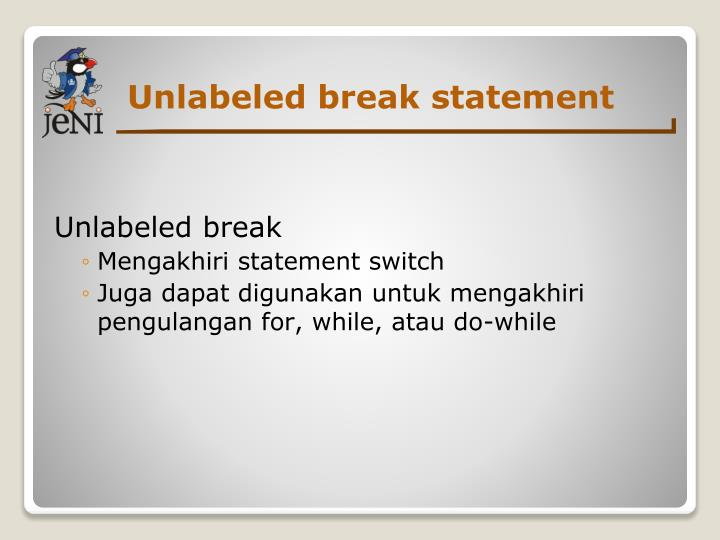 Unlabeled break statement