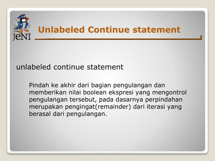 Unlabeled Continue statement