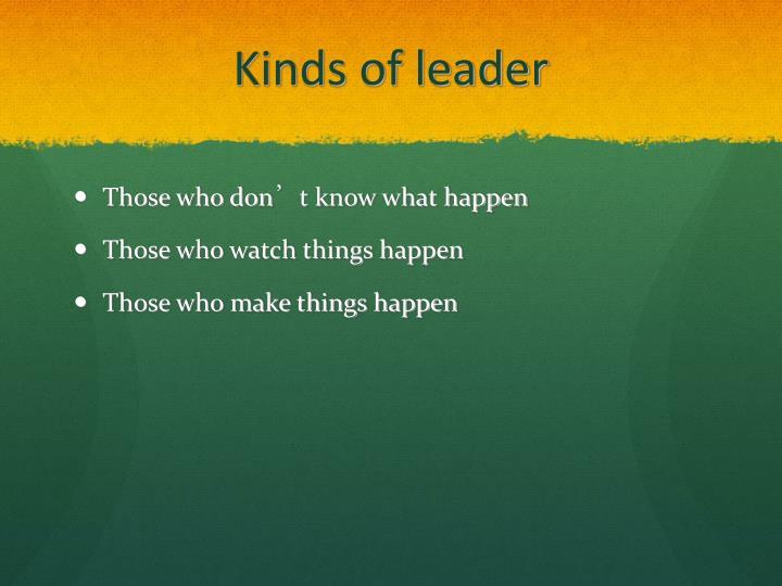 Kinds of leader