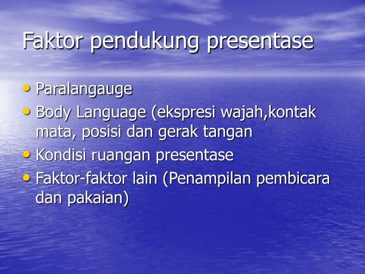 Faktor pendukung presentase